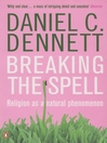 Breaking the Spell (eBook): Religion as a Natural Phenomenon