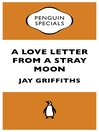 A Love Letter from a Stray Moon (Penguin Specials) (eBook)