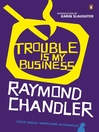 Trouble is My Business (eBook)