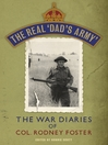 The Real 'Dad's Army' (eBook): The War Diaries of Col. Rodney Foster