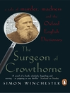 The Surgeon of Crowthorne (eBook): A Tale of Murder, Madness and the Oxford English Dictionary