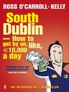 South Dublin--How to Get by on, Like, 10,000 Euro a Day