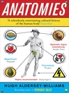 Anatomies (eBook): The Human Body, Its Parts and The Stories They Tell