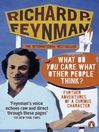 'What Do You Care What Other People Think?' (eBook): Further Adventures of a Curious Character