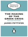 The Making of the Greek Crisis (Penguin Specials) (eBook)