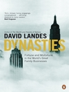 Dynasties (eBook): Fortune and Misfortune in the World's Great Family Businesses