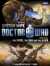 Book 2-- the Good, the Bad and the Alien/System Wipe (eBook): The Good, the Bad and the Alien/System Wipe