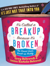 It's Called a Breakup Because It's Broken (eBook): The Smart Girl's Breakup Buddy