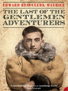 The Last of the Gentlemen Adventurers (eBook): Coming of Age in the Arctic (Text Only)
