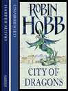 City of Dragons (MP3): The Realm of the Elderlings: The Rain Wild Chronicles, Book 3