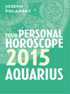 Aquarius 2015 (eBook): Your Personal Horoscope