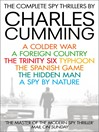 The Complete Spy Thrillers (eBook): A Colder War, A Foreign Country, The Trinity Six, Typhoon, The Spanish Game, The Hidden Man and A Spy by Nature