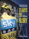 21 Days to Glory (eBook): The Official Team Sky Book of the 2012 Tour de France