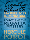 Poirot and the Regatta Mystery (eBook): An Agatha Christie Short Story