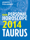 Taurus 2014 (eBook): Your Personal Horoscope