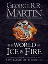 The World of Ice and Fire (eBook): The Untold History of Westeros and the Game of Thrones