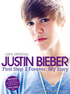 Justin Bieber (eBook): First Step 2 Forever: My Story