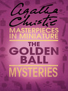 The Golden Ball (eBook): An Agatha Christie Short Story