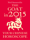 The Goat in 2015 (eBook): Your Chinese Horoscope