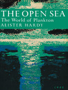 The Open Sea (eBook): The World of Plankton (Collins New Naturalist Library, Book 34)