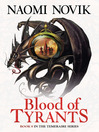 Blood of Tyrants (eBook): Temeraire Series, Book 8