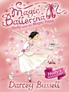 Holly and the Magic Tiara (MP3): Magic Ballerina: Holly Series, Book 3