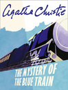 The Mystery of the Blue Train (MP3): Hercule Poirot Series, Book 6