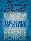 The King of Clubs (eBook): A Hercule Poirot Short Story