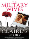 The Military Wives (eBook): Wherever You Are – Claire's Story