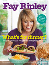What's for Dinner? (eBook): Easy and delicious recipes for everyday cooking