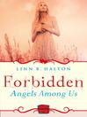 Forbidden (eBook): HarperImpulse Paranormal Romance (A Novella) (Angels Among Us, Book 2)