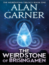 The Weirdstone of Brisingamen (eBook): Alderley Series, Book 1