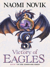 Victory of Eagles (eBook): Temeraire Series, Book 5