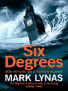 Six Degrees (eBook): Our Future on a Hotter Planet