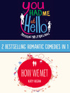 You Had Me At Hello, How We Met (eBook): 2 Bestselling Romantic Comedies in 1