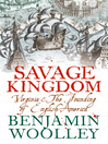Savage Kingdom (eBook): Virginia and The Founding of English America (Text Only)