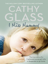I Miss Mummy (eBook): The true story of a frightened young girl who is desperate to go home