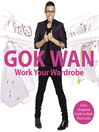 Work Your Wardrobe (eBook): Gok's Gorgeous Guide to Style that Lasts