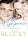 My Bonnie (eBook): How dementia stole the love of my life