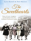 The Sweethearts (eBook): Tales of love, laughter and hardship from the Yorkshire Rowntree's girls