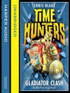 Gladiator Clash (MP3): Time Hunters Series, Book 1