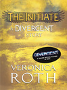 The Initiate (eBook): A Divergent Story