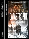 Catastrophe, Volume Two (MP3): Europe Goes to War 1914