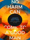 No Harm Can Come to a Good Man (eBook)
