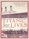 Titanic Lives (eBook): Migrants and Millionaires, Conmen and Crew