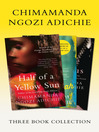 Half of a Yellow Sun, Americanah, Purple Hibiscus (eBook): Chimamanda Ngozi Adichie Three-Book Collection