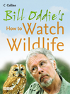 Bill Oddie's How to Watch Wildlife (eBook)