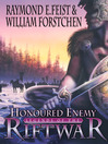 Honoured Enemy (eBook): Riftwar: Legends of the Riftwar Series, Book 1