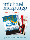 Morpurgo War Stories (six novels) (eBook): Private Peaceful; Little Manfred; The Amazing Story of Adolphus Tips; Toro! Toro!; Shadow; An Elephant in the Garden