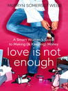 Love Is Not Enough (eBook): A Smart Woman's Guide to Money